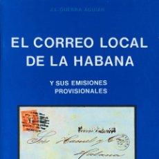 Sellos: ESPAÑA. BIBLIOGRAFÍA. 1977. EL CORREO LOCAL DE LA HABANA Y SUS EMISIONES PROVISIONALES. J.L.GUERRA. Lote 183149065