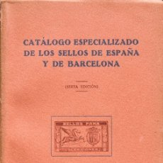 Sellos: ESPAÑA. BIBLIOGRAFÍA. 1949. CATALOGO ESPECIALIZADO DE LOS SELLOS DE ESPAÑA Y DE BARCELONA. FRANCISC. Lote 183160680