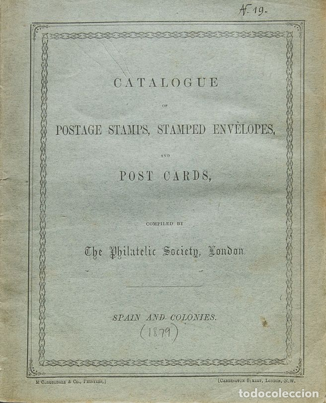 ESPAÑA. BIBLIOGRAFÍA. 1878. CATALOGUE OF POSTAGE STAMPS, STAMPED ENVELOPES AND POSTCARDS OF SPAIN A (Filatelia - Sellos - Catálogos y Libros)