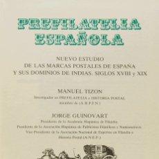 Sellos: ESPAÑA. BIBLIOGRAFÍA. 1983. PREFILATELIA ESPAÑOLA, NUEVO ESTUDIO DE LAS MARCAS POSTALES DE ESPAÑA Y. Lote 183162286