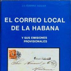 Sellos: ESPAÑA. BIBLIOGRAFÍA. 1977. EL CORREO LOCAL DE LA HABANA Y SUS EMISIONES PROVISIONALES. J.L.GUERRA. Lote 183162381