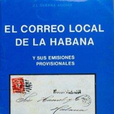 Sellos: ESPAÑA. BIBLIOGRAFÍA. 1977. EL CORREO LOCAL DE LA HABANA Y SUS EMISIONES PROVISIONALES. J.L.GUERRA. Lote 183163141