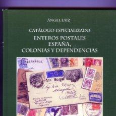 Sellos: CATALOGO ESPECIALIZADO ENTEROS POSTALES ESPAÑA ,COLONIAS Y DEPENDENCIAS-POR ANGEL LAIZ-TOMO I .. Lote 183705378