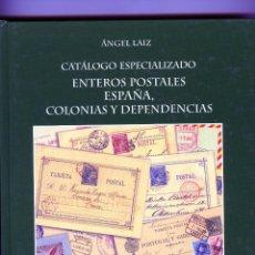 Sellos: CATALOGO ESPECIALIZADO ENTEROS POSTALES ESPAÑA , COLONIAS Y DEPENDENCIAS-POR ANGEL LAIZ-TOMO II .. Lote 183712627