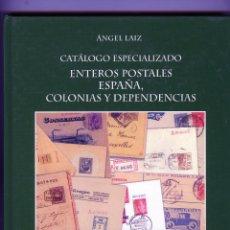 Sellos: CATALOGO ESPECIALIZADO ENTEROS POSTALES ESPAÑA , COLONIAS Y DEPENDENCIAS-POR ANGEL LAIZ-TOMO III .. Lote 183713313