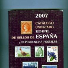 Sellos: CATALOGO UNIFICADO EDIFIL DE SELLOS DE ESPAÑA Y DEPENDENCIAS POSTALES-AÑO 2007 .. Lote 183716887