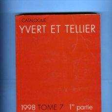 Sellos: DOS CATALOGOS IVERT-SELLOS DE ULTRAMAR TOMO 7-1ª Y 2ª PARTE AÑO 1998-VER FOTO ADICIONAL 2ª PARTE .. Lote 183767456
