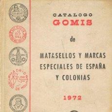Sellos: CATALOGO GOMIS DE MATASELLOS ESPECIALES DE ESPAÑA Y COLONIAS 1972. Lote 184390371
