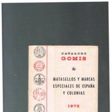 Sellos: CATALOGO GOMIS DE MATASELLOS ESPECIALES DE ESPAÑA Y COLONIAS 1972 PRIMER SUPLEMENTO. Lote 184390776