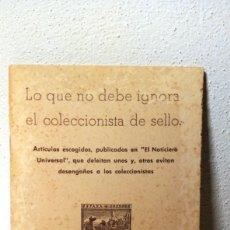 Sellos: LO QUE NO DEBE IGNORAR EL COLECCIONISTA DE SELLOS. ENRIQUE PUIGFERRAT QUERALT.. Lote 186084803