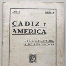 Sellos: CÁDIZ Y AMERICA (AÑO I - N° 1) - REVISTA FILATÉLICA Y DE TURISMO - AGOSTO, 1937 - FILATELIA. Lote 187512852