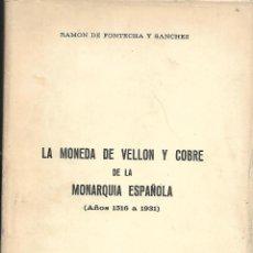 Sellos: LA MONEDA DE VELLON Y COBRE DE LA MONARQUIA ESPALOLA 1516/1931 DE 362 PAGINAS. Lote 189578702