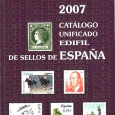 Sellos: CATÁLOGO UNIFICADO EDIFIL DE SELLOS DE ESPAÑA 2007. Lote 195386258