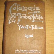 Sellos: LIBRO CATALOGO DE SELLOS . CATALOGUE DE TIMBRE POSTE . YVERT - TELLIER AÑO 1906 PARIS 10 EDICION. Lote 195455863