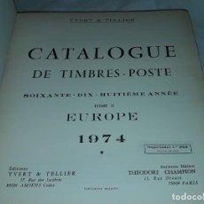 Sellos: ANTIGUO CATALOGO DE SELLOS CATALOGUE DE TIMBRES POSTE EUROPA IVERT TELLIER TOMO II AÑO 1974. Lote 196816545
