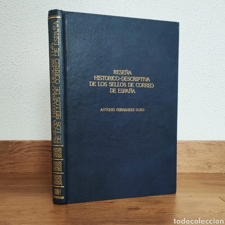 RESEÑA HISTÓRICO - DESCRIPTIVA DE LOS SELLOS DE CORREO DE ESPAÑA ANTONIO FERNÁNDEZ DURO (Filatelia - Sellos - Catálogos y Libros)