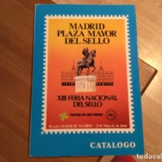 Sellos: CATÁLOGO XIII FERIA NACIONAL DEL SELLO-MADRID. Lote 197461471