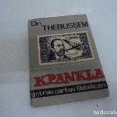 Sellos: LIBRO ANTIGUO FILATELIA DR THEBUSSEM KPANKLA Y OTRAS CARTAS FILATELICAS 1964. Lote 198691296
