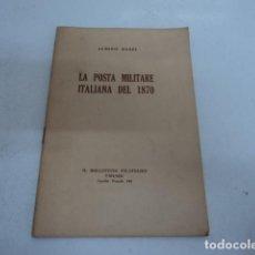 Sellos: LIBRO ITALIANO FILATELICO ALBINO BAZZI LA POSTA MILITARE ITALIANA DEL 1870 BOLETIN FILATELIA. Lote 198692513