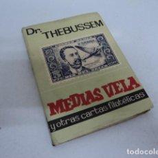 Sellos: LIBRO ANTIGUO FILATELIA DR. THEBUSSEM MEDIAS VELAS Y OTRAS CARTAS FILATELICAS SEGUNDO VOLUMEN. Lote 198912007
