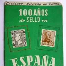 Francobolli: L-5511. 100 AÑOS DE SELLOS EN ESPAÑA. 1850-1950 2ª EDICIÓN. CATÁLOGO RICARDO DE LAMA. BARCELONA.. Lote 201914477