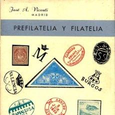 Sellos: PREFILATELIA Y FILATELIA ESPAÑA - JOSE A.VICENTI - 180 PG - ED NETO - 5ª ED - FOTOS ADIC. Lote 202902788