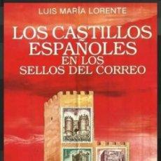 Sellos: LOS CASTILLOS ESPAÑOLES EN LOS SELLOS DEL CORREO. FILATELIA. CATALOGO. LUIS Mª LLORENTE. NUEVO.. Lote 262180350