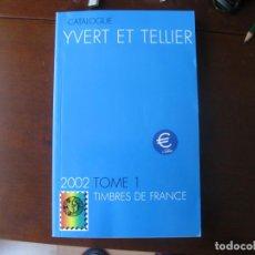 Sellos: CATALOGO YVERT ET TELLIER, FRANCIA, 2002. PRECIOS EN EUROS.. Lote 205163600