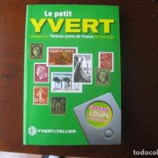 Sellos: CATÁLOGO LE PETIT YVERT, FRANCIA 2006, INCLUYE LUPA INFANTIL DE REGALO.. Lote 205164633
