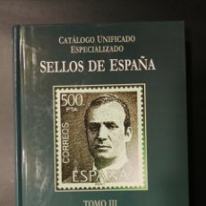 Sellos: CATALOGO DE ESPAÑA ESPECIALIZADO TOMO III. Lote 262019865
