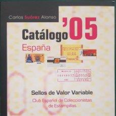 Sellos: CATÁLOGO 2005 SELLOS VALOR VARIABLE. ESPECIALIZADO PERIODO 1979-2004, CARLOS SUÁREZ ALONSO. Lote 207717543