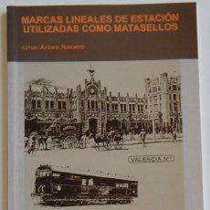 Sellos: ARTURO NAVARRO - MARCAS LINEALES DE ESTACIÓN UTILIZADAS COMO MATASELLOS. Lote 210460125