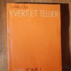 Sellos: CATÁLOGO YVERT & TELLIER 1984 - TOMO I - FRANCE - FRANCIA, MÓNACO, AFRICA DEL NORTE, ANDORRA. Lote 210966201
