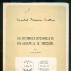 Sellos: NUMULITE L1516 LOS FECHADORES OCTOGONALES DE LOS AMBULANTES DE FERROCARRIL TOMÁS DASÍ FILATELIA. Lote 211612294