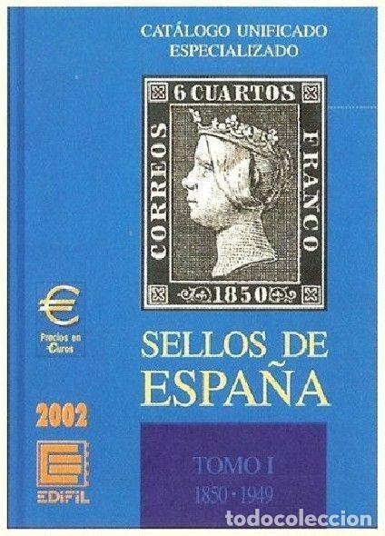 CATÁLOGO ESPECIALIZADO EDIFIL 2002 TOMO I (1850-1949, 1º CENTENARIO) (Filatelia - Sellos - Catálogos y Libros)