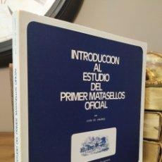 Sellos: INTRODUCCIÓN AL ESTUDIO DEL PRIMER MATASELLOS OFICIAL JUAN LINARES BARCELONA 1978. Lote 212478627