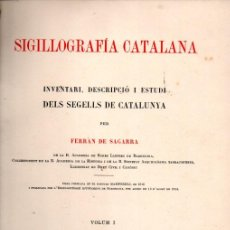 Sellos: SIGILLOGRAFÍA CATALANA TOMO I - TEXTO Y LÁMINAS (1915) GRAN FORMATO. Lote 212524180