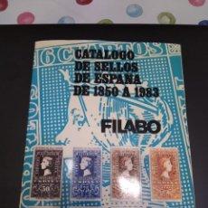 Sellos: CATALOGO DE SELLOS DE ESPAÑA DE 1850 A 1983 FILABO. Lote 213589698