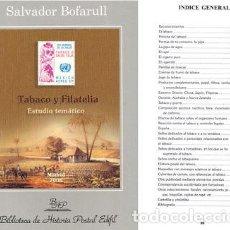 Sellos: TABACO Y FILATELIA BIBLIOTECA DE HISTORIA POSTAL EDIFIL Nº 8 SALVADOR BOFARULL. Lote 261956650