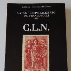 Sellos: CATALOGO SPECIALIZZATO DEI FRANCOBOLLI DEI C.L.N. - E. ERRANI, M. RAYBAUDI MASSILIA. Lote 219253492