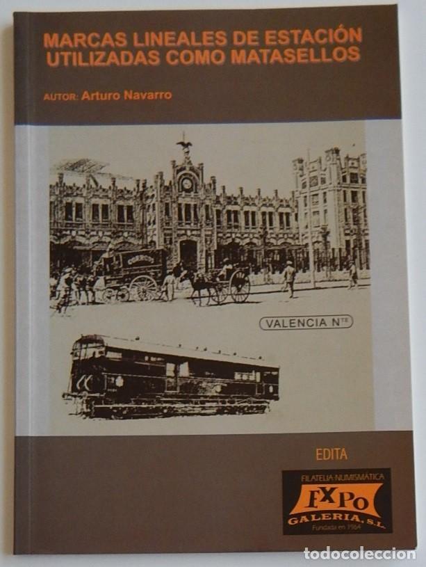 ARTURO NAVARRO - MARCAS LINEALES DE ESTACIÓN UTILIZADAS COMO MATASELLOS (Filatelia - Sellos - Catálogos y Libros)