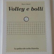 Sellos: VOLLEY E BOLLI - LA PALLAVOLO NELLA FILATELIA / MAURO GILARDI. Lote 219267390