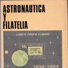 Francobolli: ASTRONAUTICA Y FILATELIA.- LIBRO DEL DR. JOSÉ L. BARCELO 220 PAGINAS ( EL DE LA FOTO ). Lote 220663921