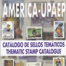 Sellos: CATALOGO DE TEMATICA AMERICA UPAEP PRIMERA EDICION. Lote 220952890