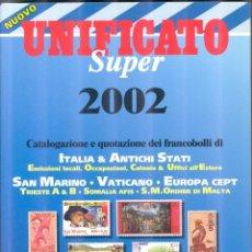 Sellos: CATALOGO UNIFICATO SUPER 2002 - FRANCOBOLLI DE ITALIA, ANTICHI STATI, SAN MARINO, VATICANO, CEPT. Lote 221297486