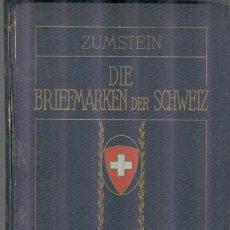 Sellos: ZUMSTEIN. 1929. SPEZIAL-KATALOG DIE BRIEFAMRKEN DER SCHWEIZ - SUIZA - CARTONÉ - TAPA DURA. Lote 221722547