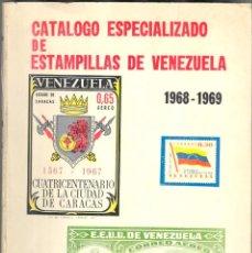 Sellos: JUAN JOSÉ VALERO - 1968-1969 - CATÁLOGO ESPECIALIZADO DE ESTAMPILLAS DE VENEZUELA. Lote 221723052