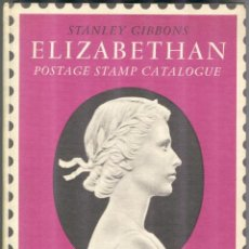 Sellos: STANLEY GIBBONS - 1966 - ELIZABETHAN POSTAGE STAMP CATALOGUE - TAPA DURA. Lote 221723153