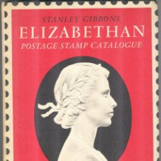 Sellos: STANLEY GIBBONS - 1965 - ELIZABETHAN POSTAGE STAMP CATALOGUE - TAPA DURA. Lote 221723257
