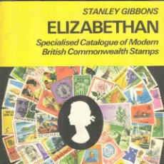 Sellos: STANLEY GIBBONS - 1977 - ELIZABETHAN SPECIALISED CATALOGUE OF MODER BRITISH COMMONWEALTH STAMPS. Lote 221723376